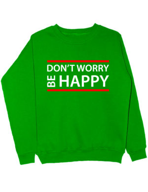 Свитшот Dont worry be happy зеленый