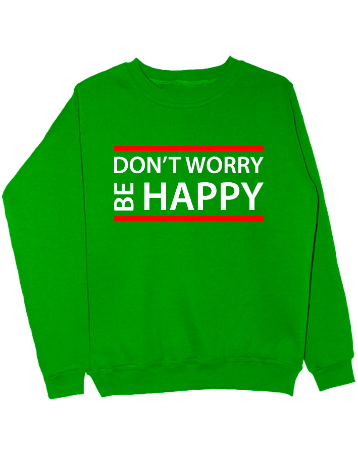 Свитшот Dont worry be happy зеленый