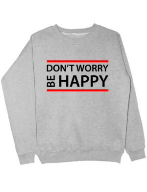 Свитшот Dont worry be happy серый