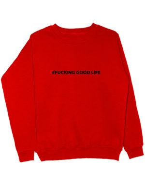 Свитшот Fucking good life красный