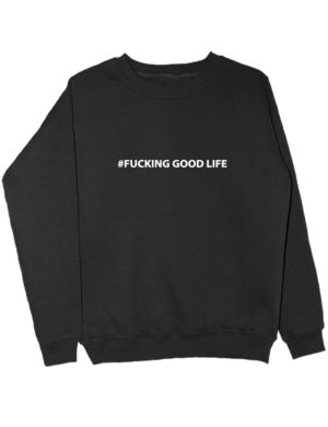 Свитшот Fucking good life черный