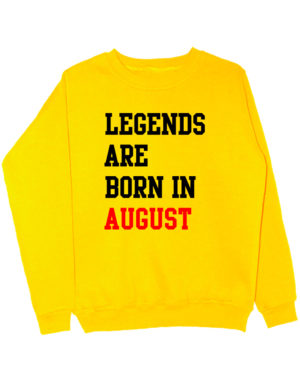 Свитшот Legend are born in august желтый