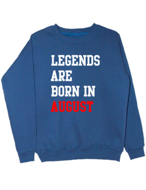 Свитшот Legend are born in august индиго