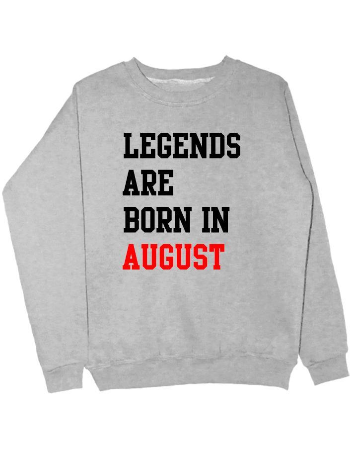 Свитшот Legend are born in august серый