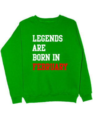 Свитшот Legend are born in february зеленый