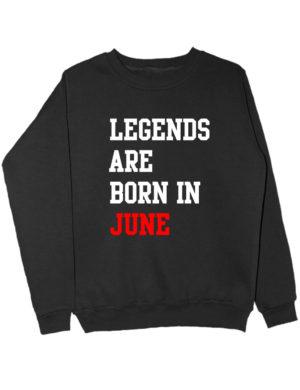 Свитшот Legend are born in june черный