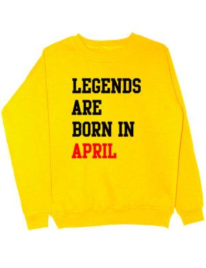 Свитшот Legends are born in april желтый