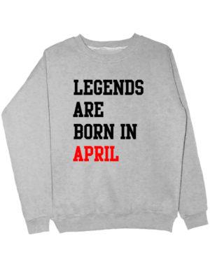 Свитшот Legends are born in april серый