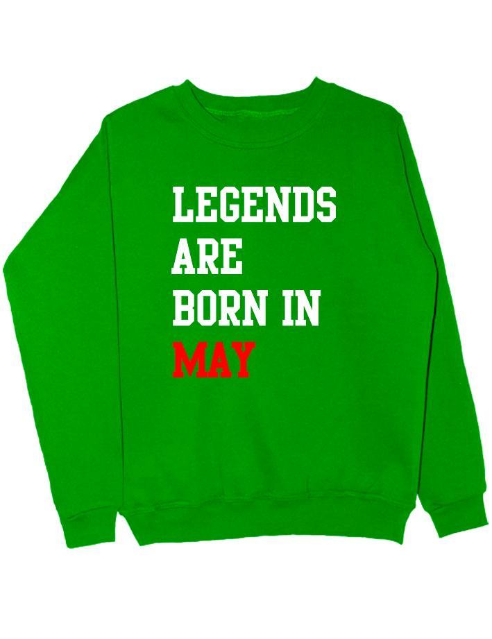 Свитшот Legends are born in may зеленый