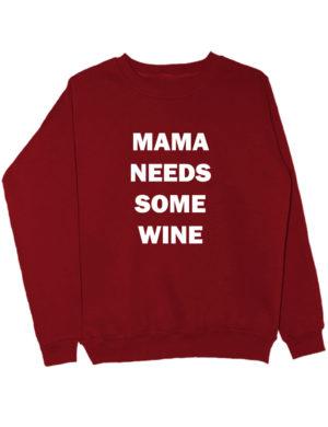 Свитшот Mama needs some wine бордовый