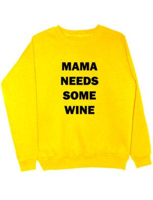 Свитшот Mama needs some wine желтый