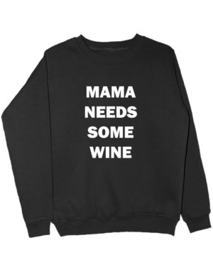 Свитшот Mama needs some wine черный