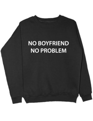 Свитшот No boyfriend no problem черный