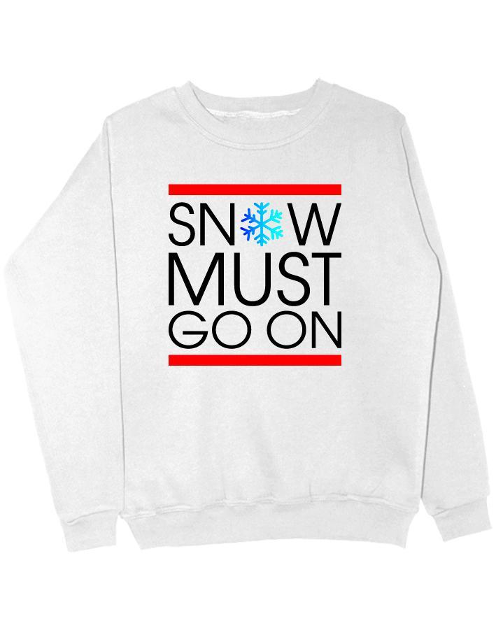 Свитшот Snow must go on белый