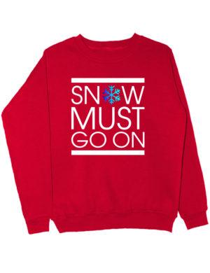 Свитшот Snow must go on красный