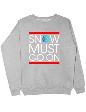 Свитшот Snow must go on серый