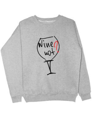 Свитшот Wine not серый