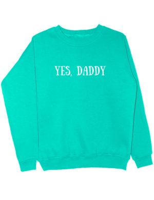 Свитшот Yes daddy мятный