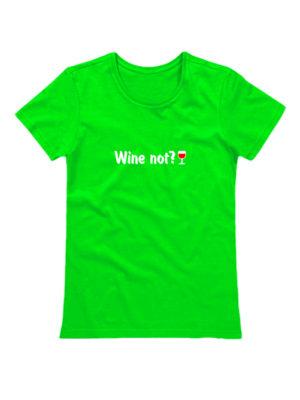 Футболка женская Wine not салатовая