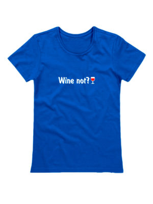 Футболка женская Wine not синяя