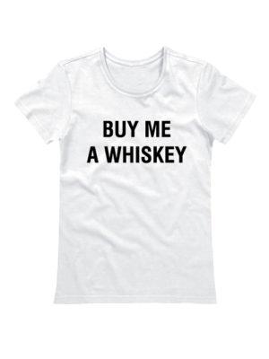 Футболка Buy me a whiskey белая