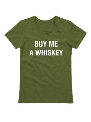 Футболка Buy me a whiskey хаки