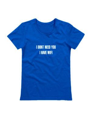 Футболка I dont need you синяя