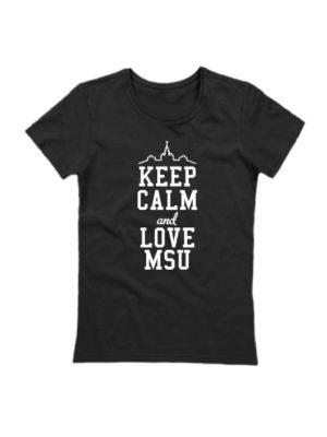 Футболка Keep calm and love MSU черная