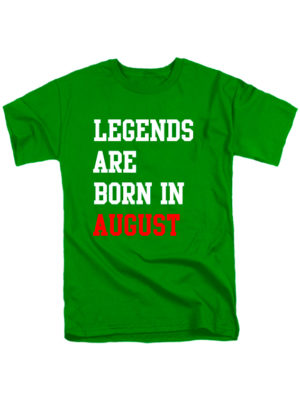Футболка Legends are born in august зеленая