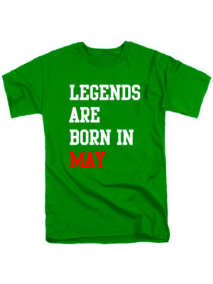 Футболка Legends are born in may зеленая