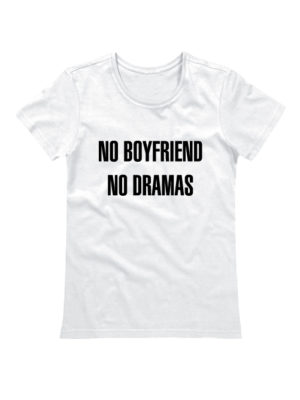 Футболка No boyfriends no dramas белая