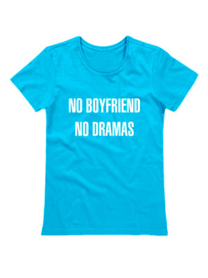 Футболка No boyfriends no dramas голубая