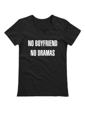 Футболка No boyfriends no dramas черная