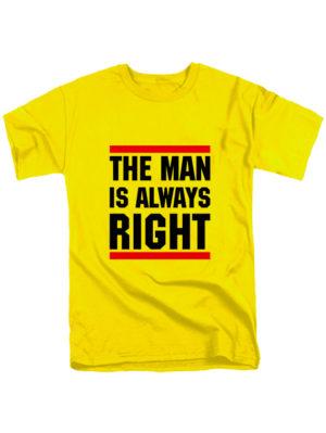 Футболка The man is always right желтая